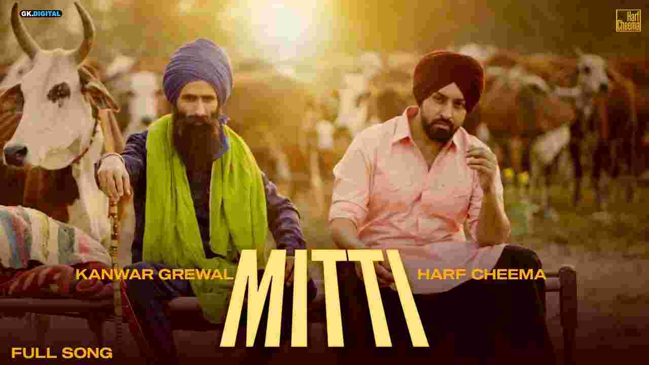 मिट्टी Mitti lyrics in Hindi Harf Cheema x Kanwar Grewal Punjabi Song