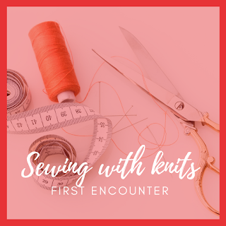 sewing with knits - first encounter