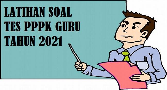 Latihan Soal Tes PPPK Guru Tahun 2021