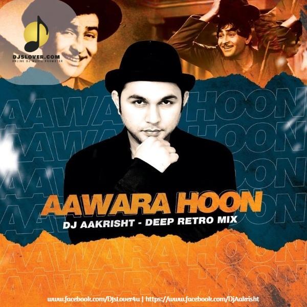Aawara Hoon Deep Retro Mix DJ Aakrisht