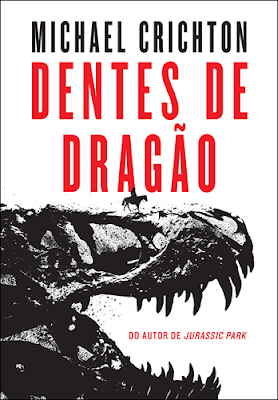 DENTES DE DRAGÃO (Michael Crichton)