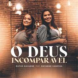 Baixar Música Gospel O Deus Incomparável - Ruthe Dayanne e Rayanne Vanessa Mp3