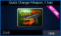 Quick Change Weapon