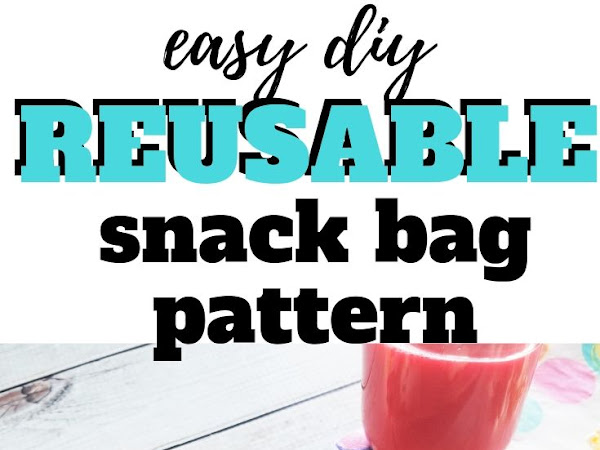 DIY Reusable Snack Bags Pattern and Tutorial