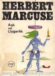 Herbert Marcuse - Aşk ve Uygarlık