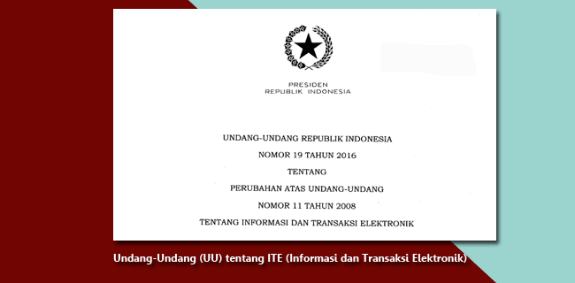 Undang-Undang (UU) Tentang ITE (Informasi dan Transaksi Elektronik)