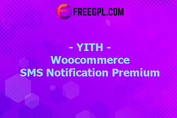YITH Woocommerce SMS Notification Premium Nulled Download Free