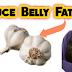 Reduce belly fat with garlic: लहसुन से कम होगी पेट की चर्बी, जाने इस्तेमाल का तरीका