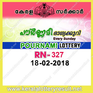 KERALA LOTTERY,kerala lottery, keralalotteryresult, kerala lottery result, kerala lottery result live, kerala   lottery results, kerala lottery today, kerala lottery result today, kerala lottery results today, today kerala lottery result, kl result yesterday,lottery results, lotteries results, keralalotteries,  kerala lottery result 18-02-2018, Pournami lottery results,   kerala lottery result today Pournami, Pournami lottery result, kerala lottery result Pournami today, kerala lottery Pournami today result, Pournami kerala lottery result,   POURNAMI LOTTERY RN 327 RESULTS 18-02-2018, POURNAMI LOTTERY RN 327, live POURNAMI LOTTERY RN-326, Pournami lottery, kerala lottery today result   Pournami, POURNAMI LOTTERY RN-327, today Pournami lottery result, Pournami lottery today result, Pournami lottery results today, today kerala lottery result Pournami,   kerala lottery results today Pournami, Pournami lottery today, today lottery result Pournami, Pournami lottery result today, kerala lottery result live, kerala lottery bumper result,   kerala lottery result yesterday, kerala lottery result today, kerala online lottery results, kerala lottery draw, kerala lottery results, kerala state lottery today, kerala lottare,   keralalotteries com kerala lottery result, lottery today, kerala lottery today draw result, kerala lottery online purchase, kerala lottery online buy, buy kerala lottery online