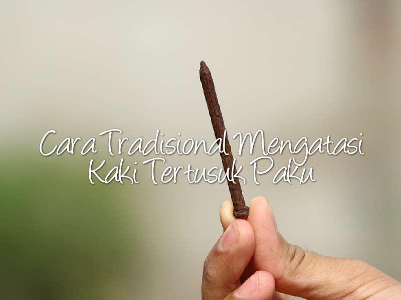 Cara Tradisional Mengatasi Kaki Tertusuk Paku