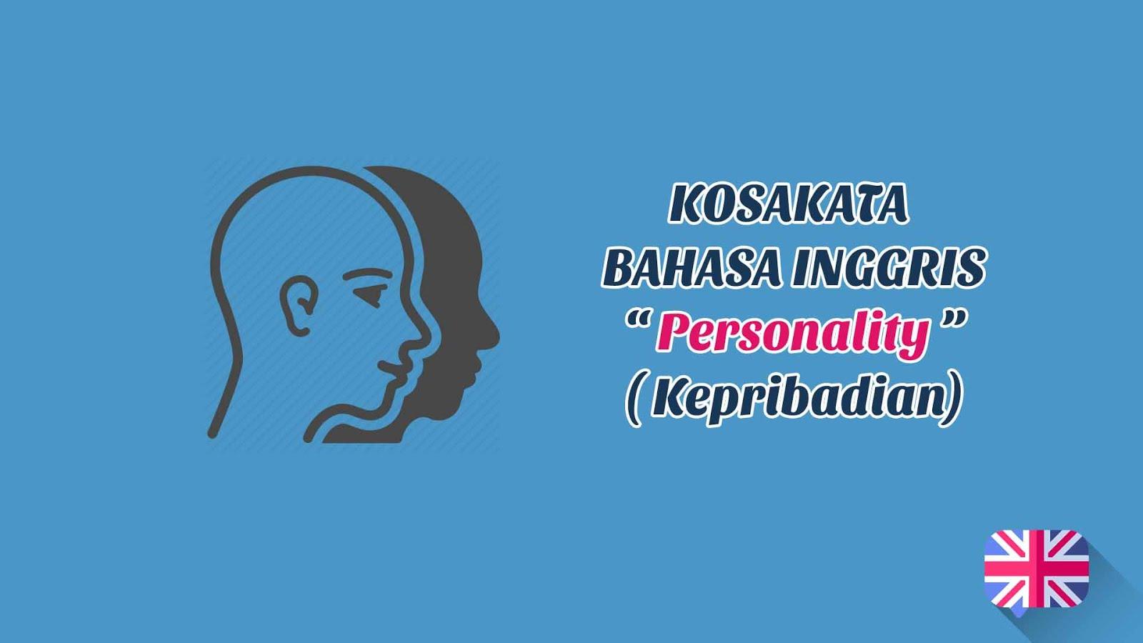 Kepribadian (Personality) + Pronunciation - Kosakata Bahasa Inggris