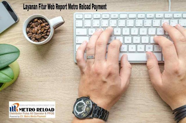 Layanan Fitur Web Report Metro Reload Payment