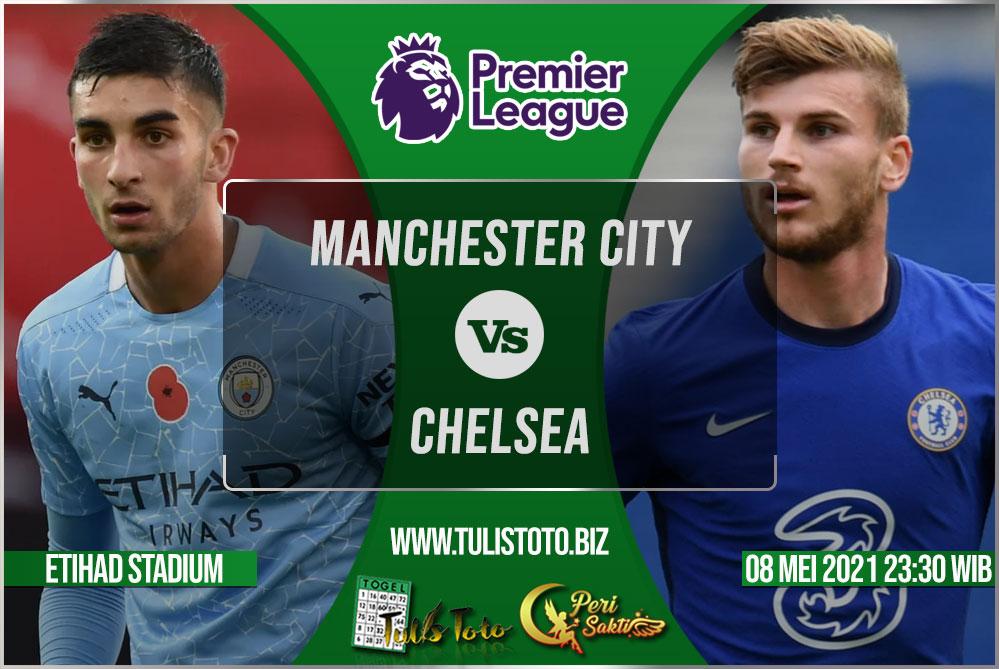 Prediksi Manchester City vs Chelsea 08 Mei 2021
