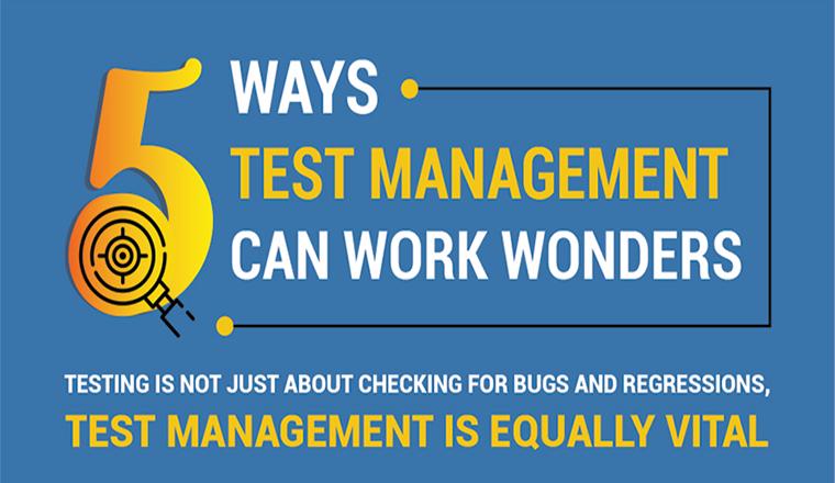 5 Ways Test Management Can Work Wonders #infographic