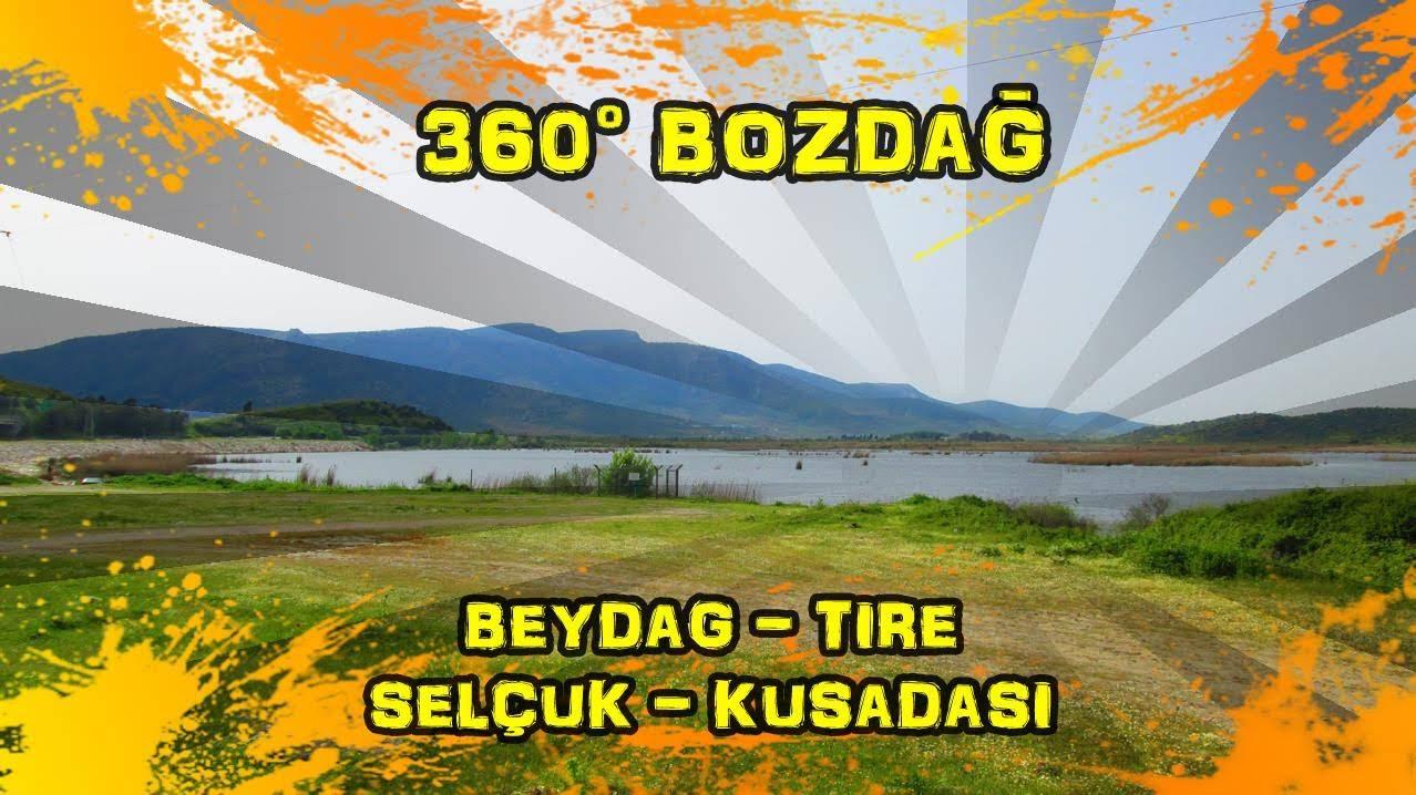 2019/04/25 360° Bozdağ (Beydağ ~ Tire ~ Belevi ~ Selçuk ~ Kuşadası)