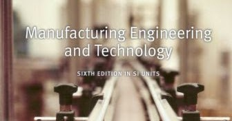 Manufacturing Engineering and Technology 6th edition by