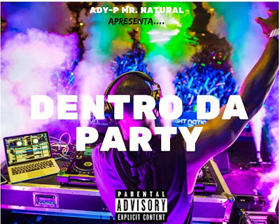 Ady-P Mr. Natural - Dentro da Party (Download)