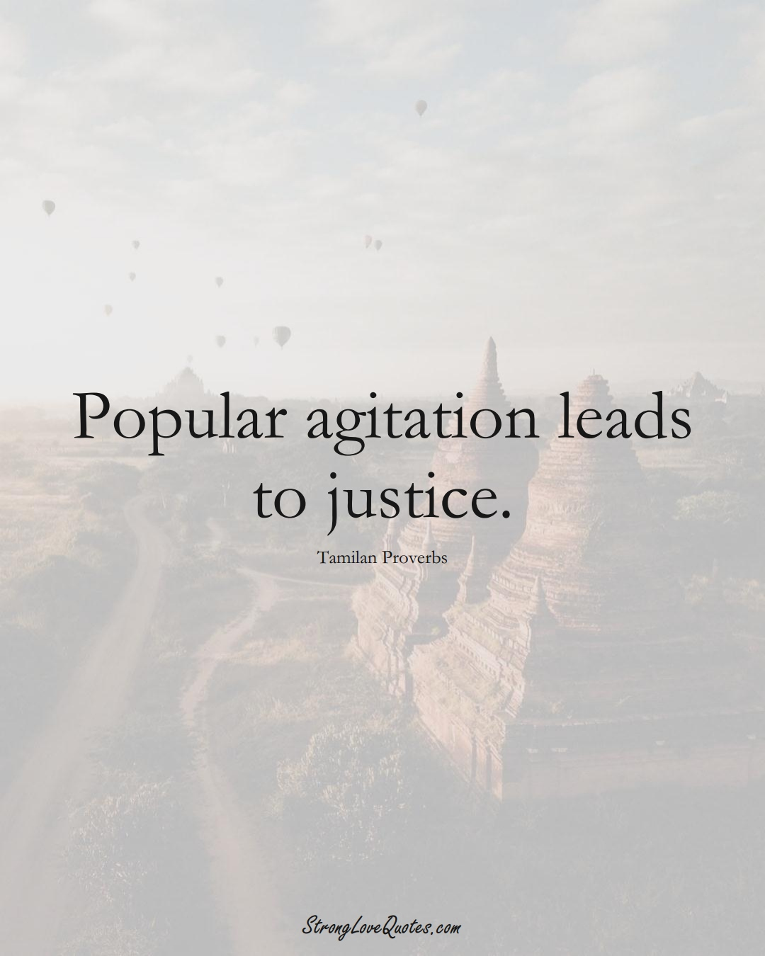 Popular agitation leads to justice. (Tamilan Sayings);  #aVarietyofCulturesSayings