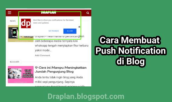Mungkin kau pernah melihat Saat kau mengunjungi sebuah situs atau blog menggunakan browser c Cara Gampang Membuat Push Notification di Blog