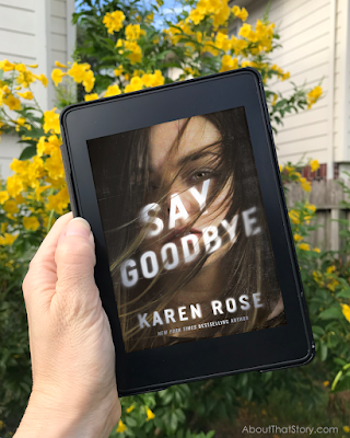 Book Review: Say Goodbye by Karen Rose + Excerpt | About That Story