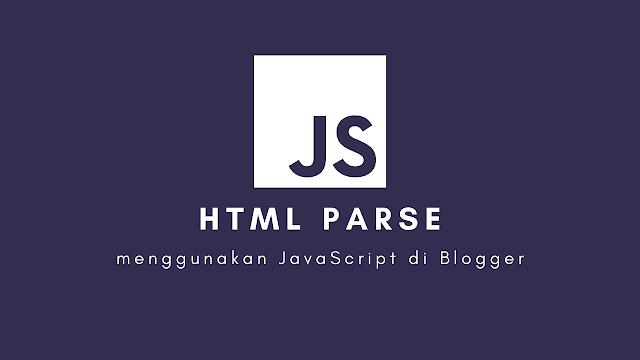 Cara Membuat Halaman HTML Parse Menggunakan JavaScript di Blogger