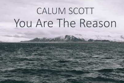 Lirik Lagu 'You Are The Reason' dan Terjemahannya - Calum Scott