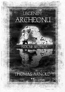 """Legendy Archeonu. Nocne Słońca"" – Thomas Arnold"
