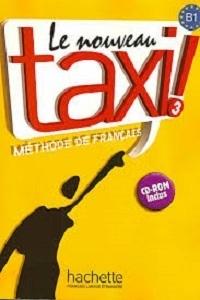 Le Nouveau Taxi! 3 - Méthode De Français - Guy Capelle, Robert Menand