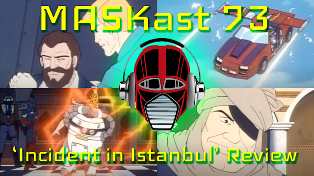 MASKast 73: Incident in Istanbul Review