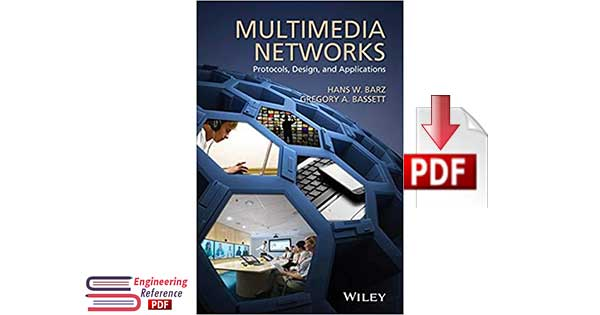 Multimedia Networks Protocols, Design, and Applications by Hans W. Barz and Gregory A. Bassett pdf download