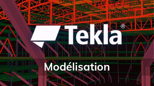 Tekla Structure 2018 : La Modélisation