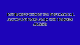 INTRODUCTION TO FINANCIAL ACCOUNTING AND ITS TERMS  JKSSB