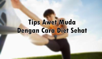 Inilah Tips Awet Muda dengan Cara Diet Sehat