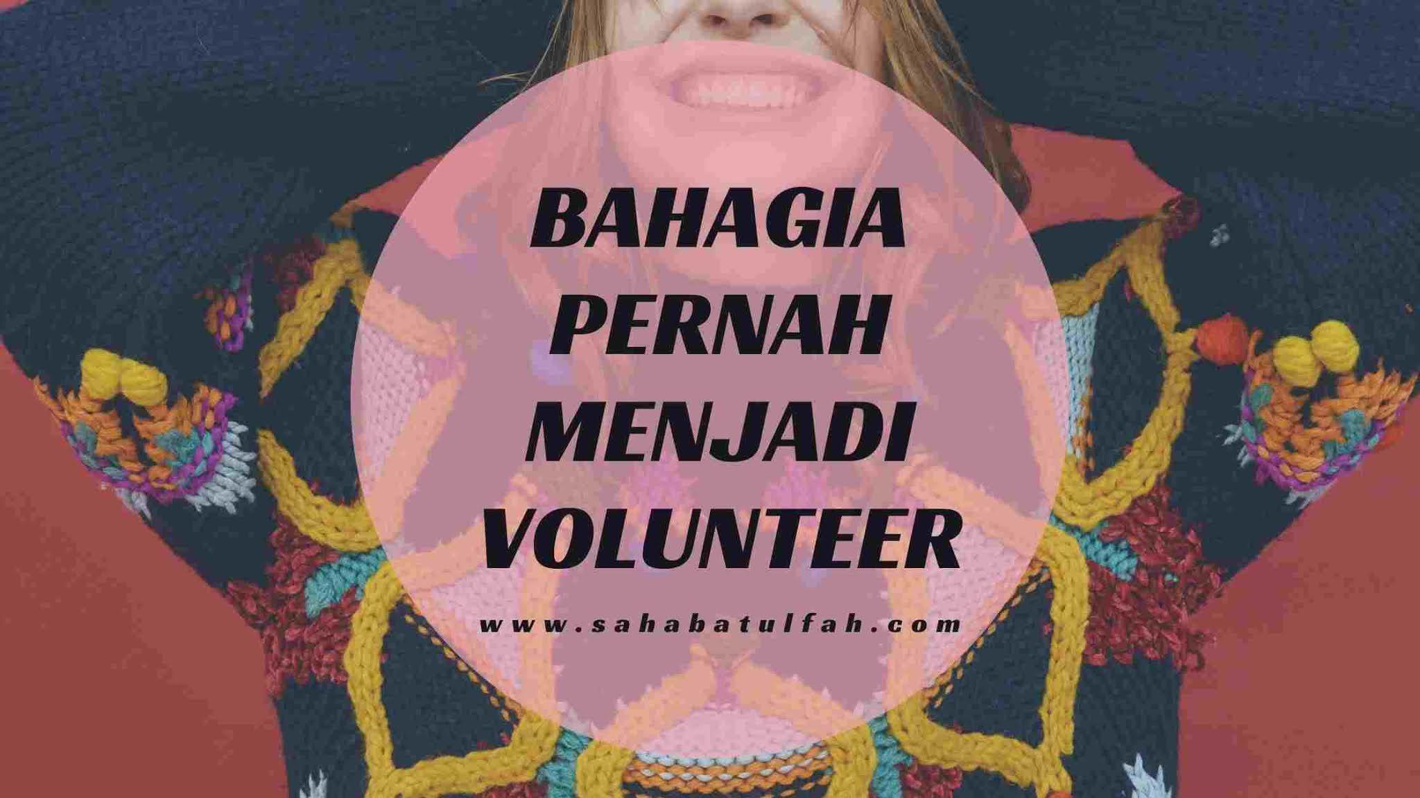 Bahagia-Pernah-Menjadi-Volunteer