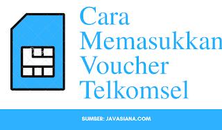 Cara Memasukkan Voucher Telkomsel
