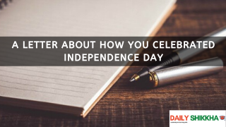 A letter about how you celebrated independence day