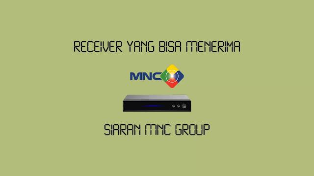 Receiver yang Bisa Menerima Siaran MNC Group