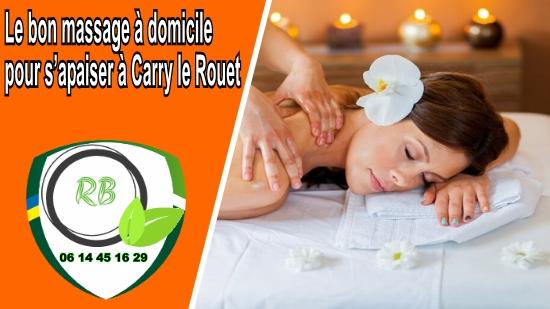 Le bon massage à domicile pour s'apaiser à Carry le Rouet;