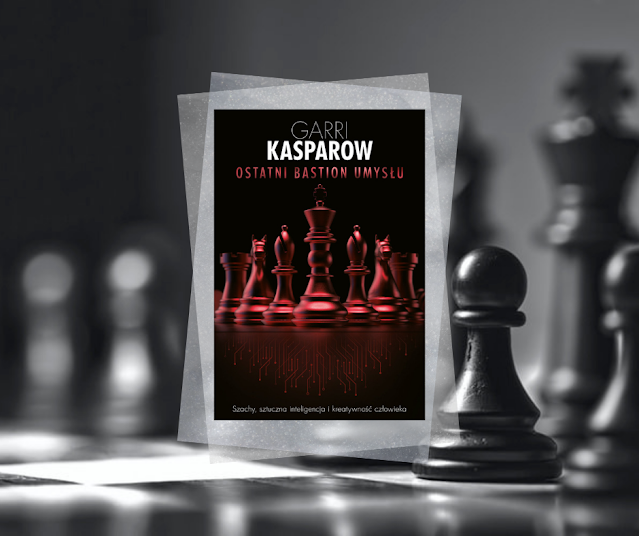 #516. Ostatni bastion umysłu | Garri Kasparow