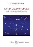 """Guglielmo Peralta, """"La via dello stupore (Ed. Thule)"""
