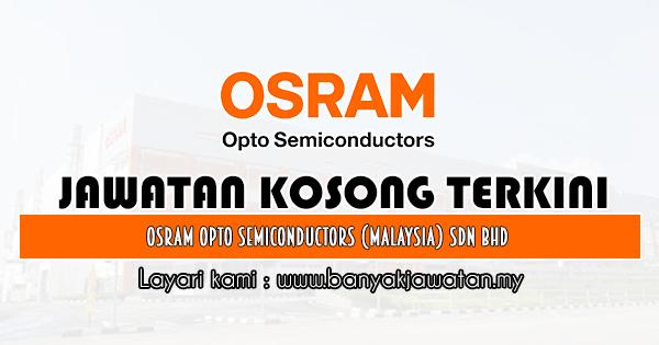 Jawatan Kosong 2019 di OSRAM Opto Semiconductors (Malaysia) Sdn Bhd