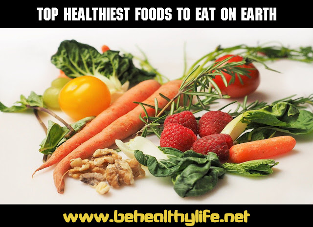 The Most healthiest foods to eat on our Planet