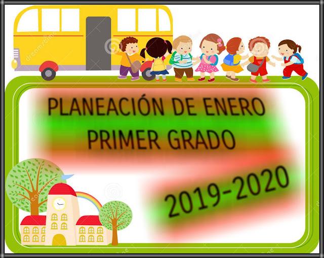 PLANEACIÓN  DE ENERO-PRIMER GRADO-2019-2020