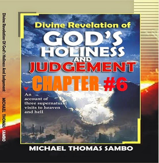 Divine Revelation Of God's Holiness And Judgement By Michael Sambo-Chapter  6