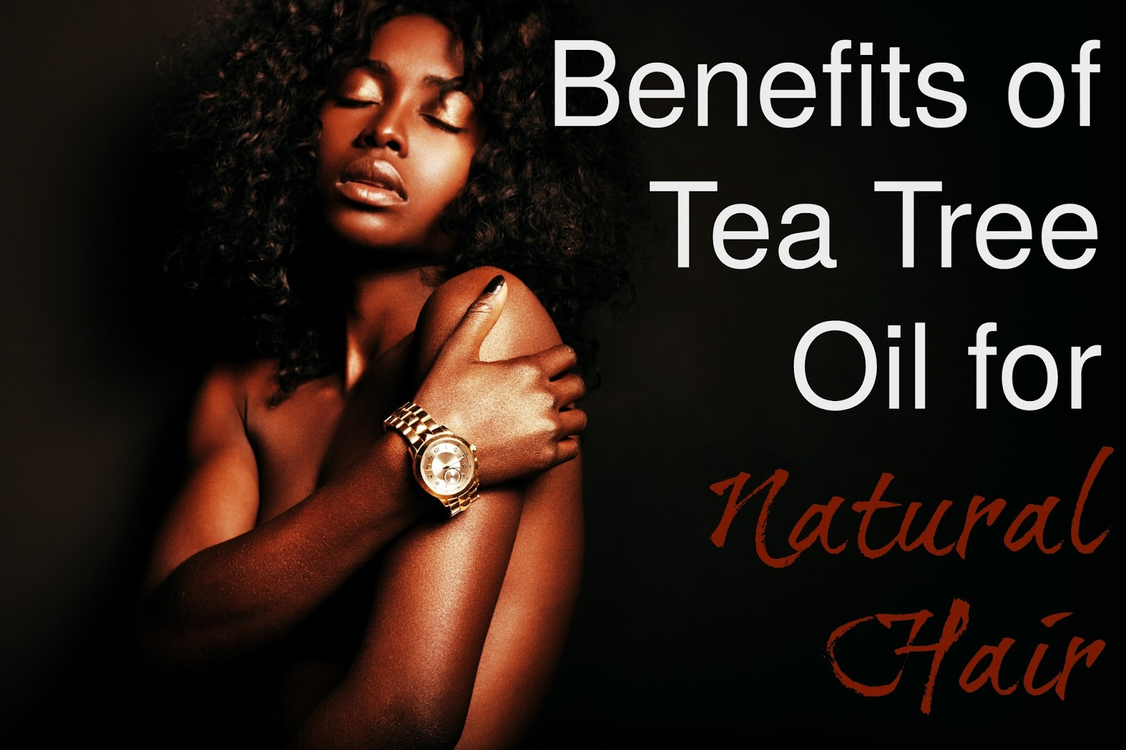 Want to find out the benefits of tea tree oil for your natural hair? Read more here.