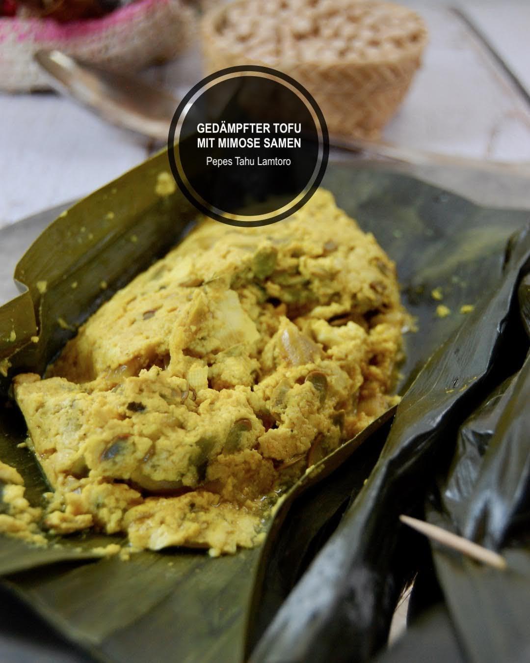 Rezept Gedämpfter Tofu mit Mimose Samen, Pepes Tahu Lamtoro indonesisch kochen