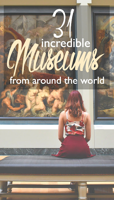 cosmosmariners.com - Natalie - 31 Incredible Museums from around the World