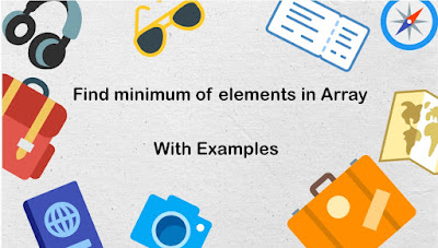 Find minimum of elements in Array