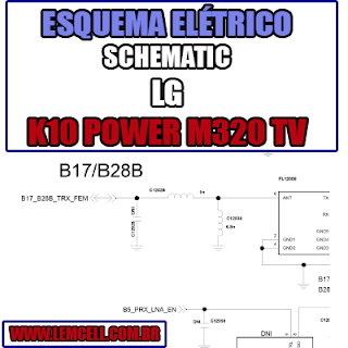 Esquema Elétrico Manual de Serviço Celular Smartphone LG K10 Power M320TV Schematic Service Manual Diagram Cell Phone Mobile Smartphone LG K10 Power M320TV Esquematico Manual de Servicio Diagrama Electrico Teléfono Smartphone LG K10 Power M320TV