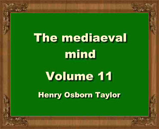 The mediaeval mind - by  Henry Osborn Taylor